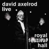 Live Royal Festival Hall - David Axelrod