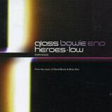 Heroes / Low Symphonies - David Bowie & Brian Eno Meet Philip Glass