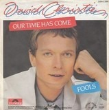 Our Time Has Come / Fools - David Christie