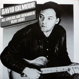 All Lovers Are Deranged / Blue Light - David Gilmour