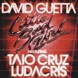 Little Bad Girl - David Guetta Featuring Taio Cruz , Ludacris