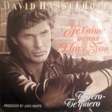 Je T'Aime Means I Love You - David Hasselhoff