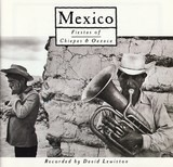 Mexico (Fiestas Of Chiapas And Oaxaca) - David Lewiston