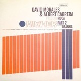 Higher (Part 2) - David Morales & Albert Cabrera Present Moca Featuring Deanna