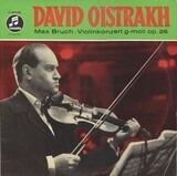 Violinkonzert G-moll Op. 26 (Konzert Für Violine Und Orchester Nr. 1 G-moll Op. 26) - Max Bruch / David Oistrakh