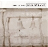 Towards The Within - Dead Can Dance