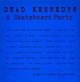 A Skateboard Party - Dead Kennedys