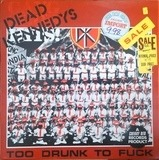 Too Drunk To Fuck - Dead Kennedys