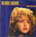 Only In My Dreams - Debbie Gibson