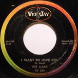 Raindrops / I Want To Love You - Dee Clark