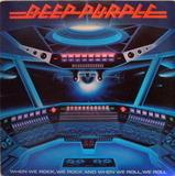 When We Rock, We Rock And When We Roll, We Roll - Deep Purple