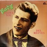 Baby I Love You - Del Reeves