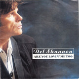 Are You Lovin' Me Too - Del Shannon