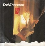 Cheap Love - Del Shannon