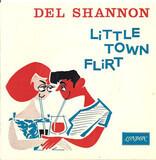 Little Town Flirt - Del Shannon