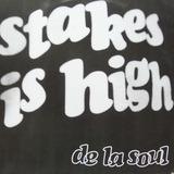 Stakes Is High - De La Soul