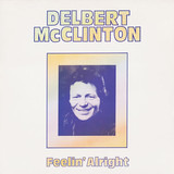 Feelin' Alright - Delbert McClinton