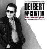 I'm with You - Delbert McClinton