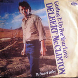 Giving It Up For Your Love - Delbert McClinton