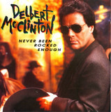 Never Been Rocked Enough - Delbert McClinton