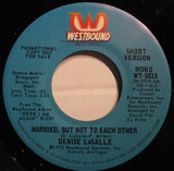 Married, But Not To Each Other (Short Version) - Denise LaSalle