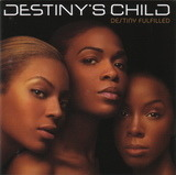Destiny Fulfilled - Destiny's Child