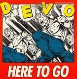 Here To Go - Devo