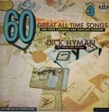 60 Great All Time Songs - Vol.3 - Dick Hyman