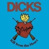 Kill from the Heart - Dicks