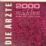 2000 Mädchen - Die Ärzte