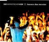 Buenos Dias Messias - Die Fantastischen Vier