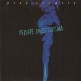 Private Investigations - Dire Straits