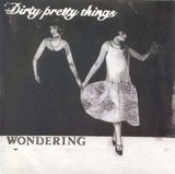 Wondering - Dirty Pretty Things