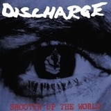 Shootin Up The World - Discharge