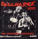The Nightmare Continues... Live - Discharge
