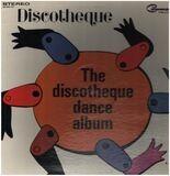 The Discotheque Dance Album - Discotheque
