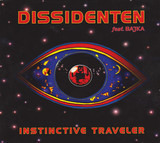 Instinctive Traveler - Dissidenten Feat. Bajka