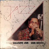 Just Jazz - Dizzy Gillespie , Sam Rivers
