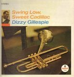 Swing Low, Sweet Cadillac - Dizzy Gillespie