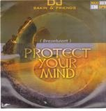 Protect Your Mind (Braveheart) - DJ Sakin & Friends