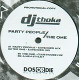 Party People / The One - DJ Thoka