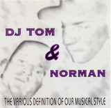 The Various Definition Of Our Musical Style - DJ Tom & Norman