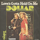 Love's Gotta Hold On Me - Dollar
