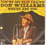 You're My Best Friend / Where Are You - Don Williams