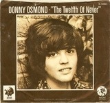 The Twelfth Of Never / Life Is Just What You Make It - Donny Osmond