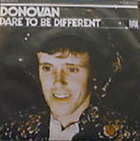 Dare To Be Different - Donovan