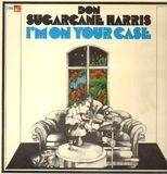 I'm on Your Case - Don Sugarcane Harris