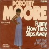 Funny How Time Slips Away - Dorothy Moore