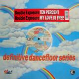 Ten Percent / My Love Is Free - Double Exposure