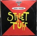 Street Tuff - Double Trouble & Rebel MC